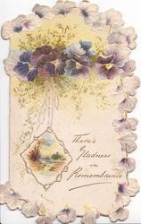 THERE'S GLADNESS IN REMEMBRANCE in gilt beneath purple pansies beside watery rural inset, marginal pansy design
