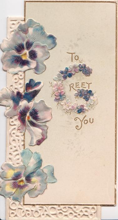TO GREET YOU(G illuminated), 3 blue/purple pansies left, marginal perforated design left &  below