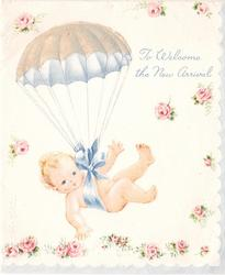 TO WELCOME THE NEW ARRIVAL baby hangs from parachute by blue ribbon, pink roses, blue scalloped border