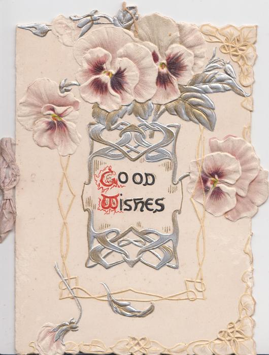 GOOD WISHES(G & W illuminated) in silvered design below purple & white pansies, embossed, perforated