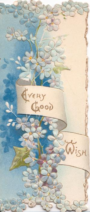 EVERY GOOD WISH in gilt on white ribbon,  blue forget-me-nots & blue design left