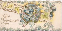 GLAD REMEMBRANCE in gilt lower left, blue forget-me-nots on perforated design & marginal, ivy leaves