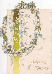 I DINNA-FORGET in gilt  below blue forget-me-nots & green ribbon with stylised flower design above
