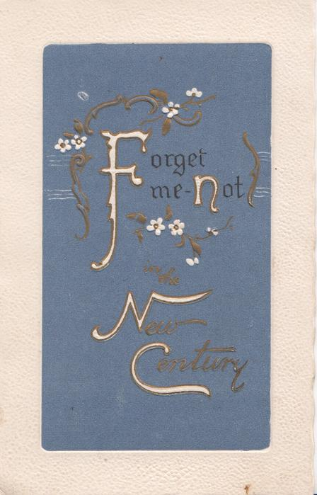 FORGET ME NOT NEW CENTURY(F.N.N.C illuminated)  & a few white forget-me-nots on large deep blue inset