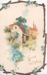 GOOD WISHES below glitter margined inset of water-mill & blue forget-me-nots