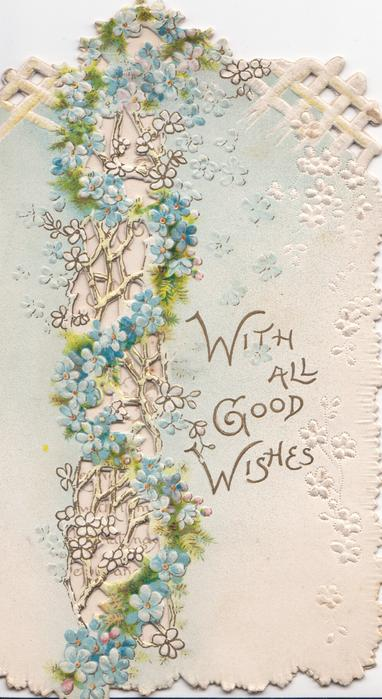 WITH ALL GOOD WISHES in gilt, blue forget-me-nots & perforated design left & above