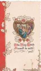 THE HOLY CHILD HIMSELF BE WITH YOU, stylised holly around, heart shaped inset of holy family