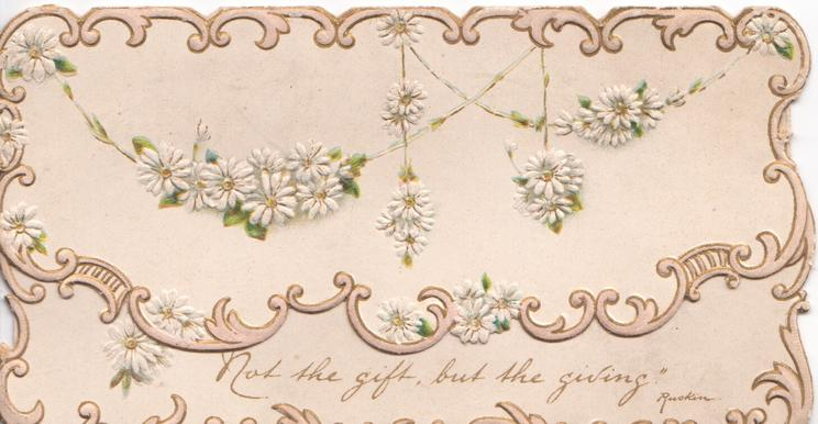 NOT THE GIFT B UT THE GIVING below white daisies in intricate design on both flaps