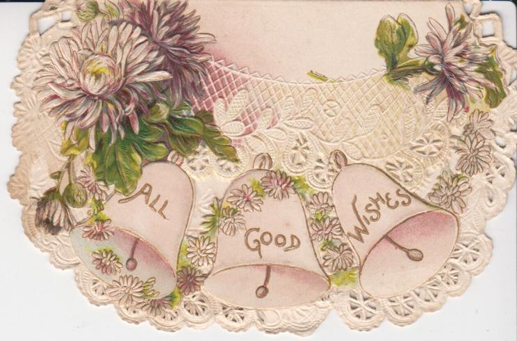 ALL GOOD WISHES on 3 pale pink bells set in complex perforated design below purple chysanthemums, embossed