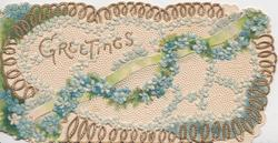 GREETINGS in gilt on white & gilt design, coils of blue forget-me-nots & a green ribbon embossed