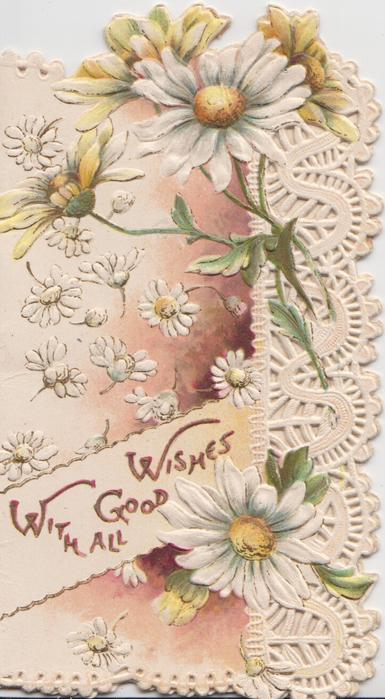 WITH ALL GOOD WISHES in gilt on white plaque below white daisies, perforated white design right