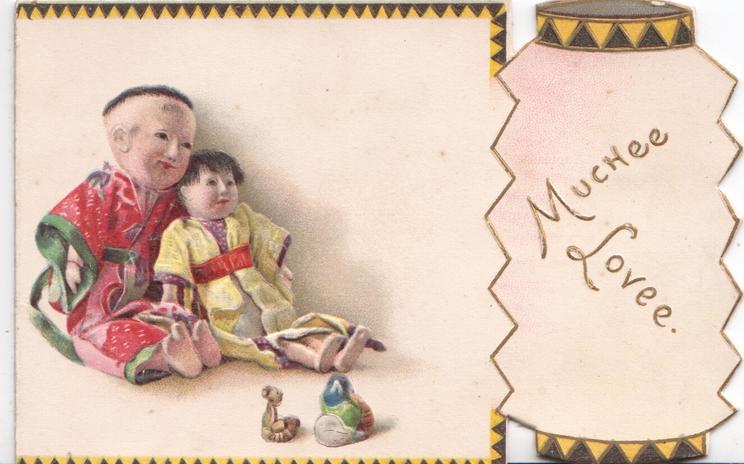 MUCHEE LOVEE in gilt on Japanese lantern right,2 dolls left, toys on floor