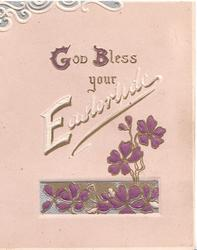 GOD BLESS YOUR EASTERTIDE(G,B & E illuminated) in white , on buff background above violets in & out of silver inset