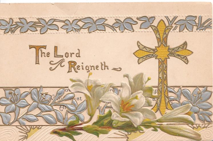 THE LORD REIGNETH in gilt, glittered golden cross, embossed perforated silver design, Easter lilies below