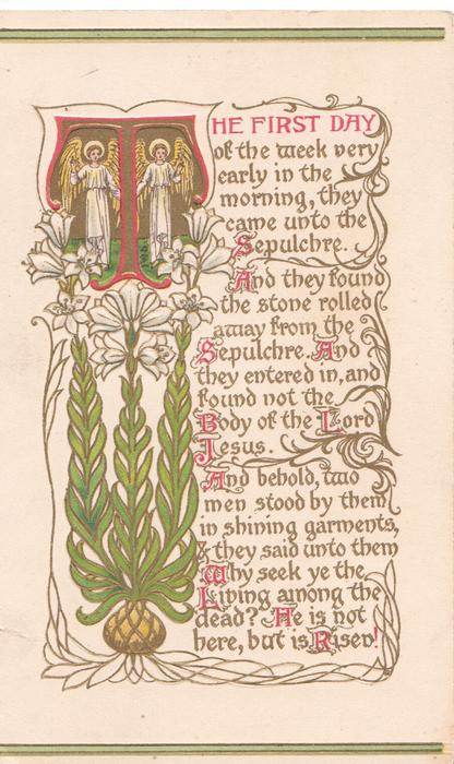 THE (T illuminated)FIRST DAY OF THE WEEK VERY EARLY IN THE MORNING, THEY CAME UNTO THE SEPULCHRE....RISEN