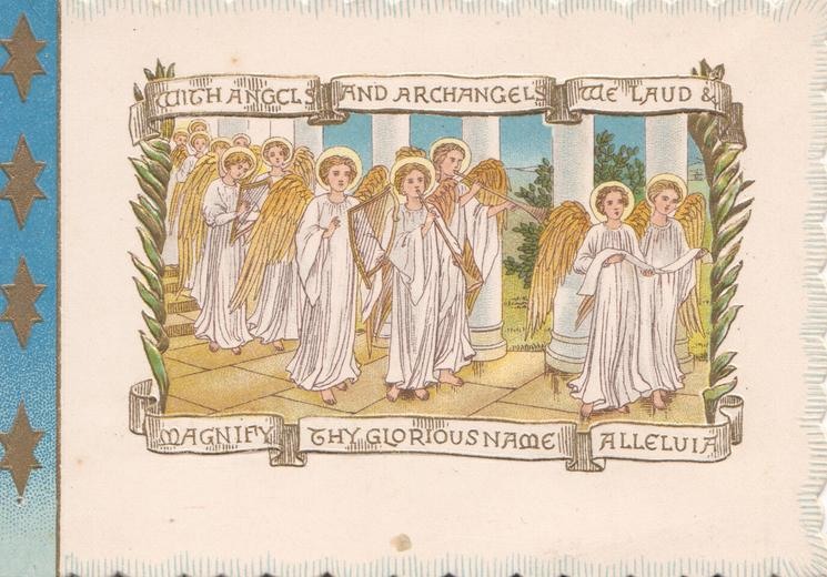 WITH ANGELS AND ARCHANGELS WE LAUD & MAGNIFY THY GLORIOUS NAME ALLELULIA across the top & base of angel insets