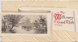WITH EVERY GOOD WISH(W,G & W illuminated) watery rural inset, cows in stream, designed embossed background