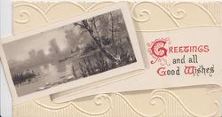 GREETINGS AND GOOD WISHES(G & W illuminated) watery rural inset, designed embossed background