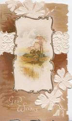 GOOD WISHES watery rural inset, farm & tree behind, white embossed anemone design, brown background