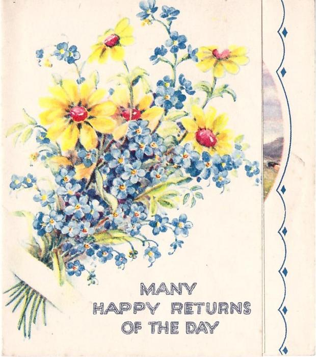 MANY HAPPY RETURNS OF THE DAY bunch of forget-me-nots & yellow asters,  panel with scalloped trim with diamonds, right