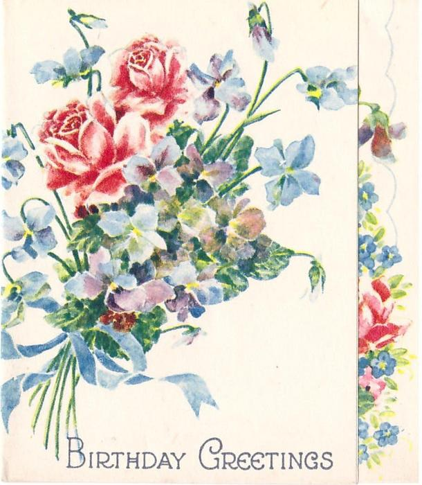BIRTHDAY GREETINGS below posy of blue violets & pink roses, tied with blue ribbon
