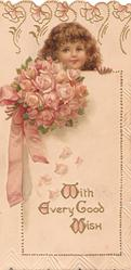 WITH EVERY GOOD WISH in gilt, girl peeking over parapet, bunch of pink roses tied with pink ribbon