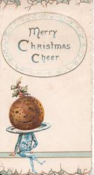 MERRY CHRISTMAS CHEER in blue over seated anthropomorphic Christmas pudding