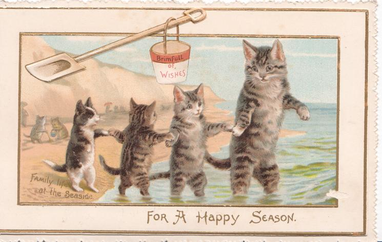 BRIMFUL OF WISHES on pail FOR A HAPPY SEASON FAMILY LIFE AT THE SEASIDE cat & 3 kittens hold paws & paddle