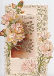 VALENTINE in gilt on small front flap, pink carnations left & in complex perforated design on back flap