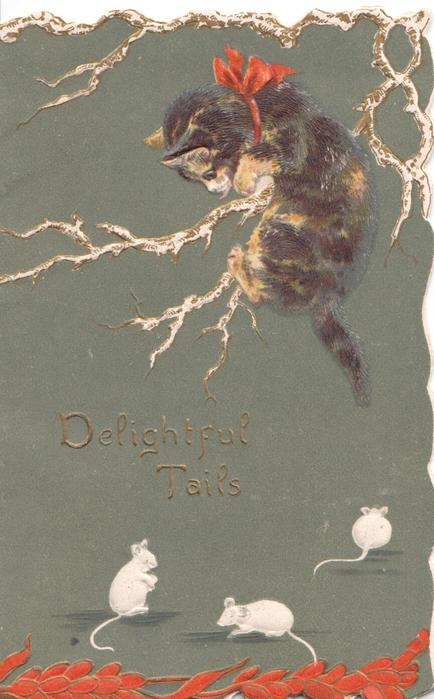 DELIGHTFUL TAILS in gilt, kitten clings to branches looking down at 3 white mice, deep green background