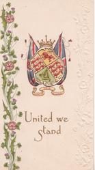 UNITED WE STAND below crest of United Kingdom, stylised flowers left & right, motto below