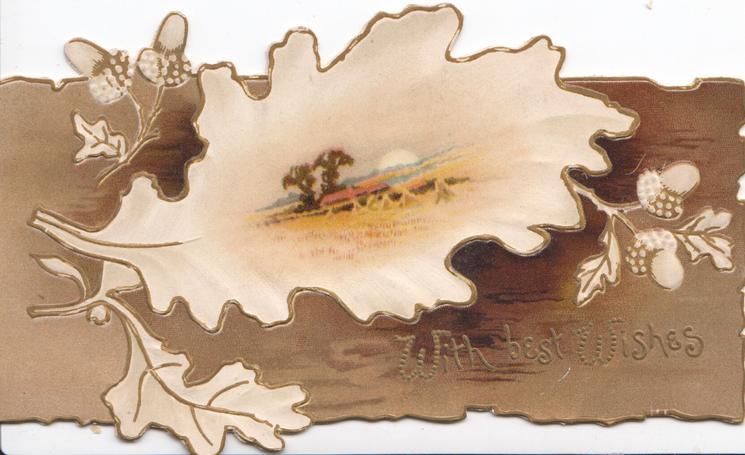 WITH BEST WISHES in gilt on brown background, oak leaf & acorn design around rural cornfield inset