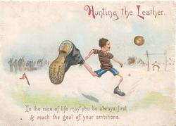 HUNTING THE LEATHER stick person soccer player, IN THE RACE OF LIFE MAY YOU BE ALWAYS FIRST& REACH THE GOAL OF YOUR AMBITIONS