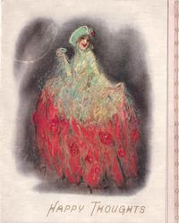 HAPPY THOUGHTS below glamorous woman, faces & looks front, wears dress with green top & gigantic red skirt, pink panel right with decorative gilt design
