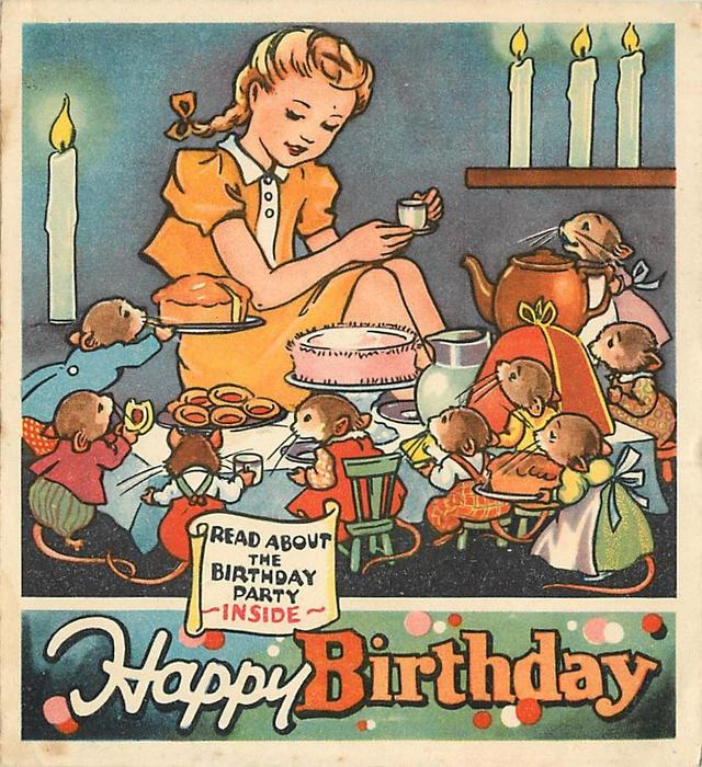 HAPPY BIRTHDAY -- READ ABOUT A BIRTHDAY PARTY INSIDE girl sits at tiny table with many mice enjoying tea & baked goods, 4 lit candles
