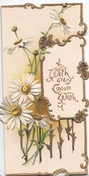 WITH EVERY GOOD WISH in gilt right, daisies left & around, gilt marginal design