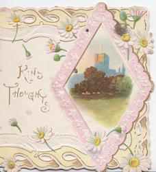 KIND THOUGHTS in gilt left, daisies around, pink edged rural & church inset ,marginal perforated design