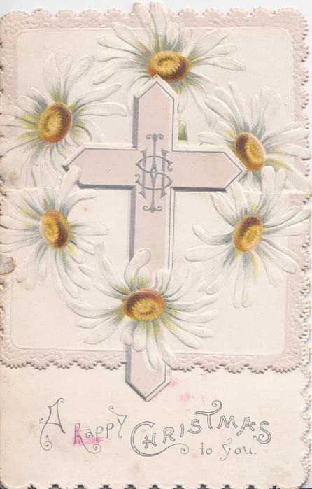 A HAPPY CHRISTMAS TO YOU below cross & white daisies with yellow centres