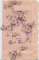 WITH EVERY GOOD WISH, daisies cascading down from above, white marginal design, pale purple background