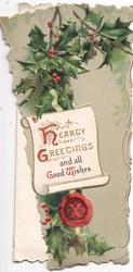 HEARTY GREETINGS AND ALL GOOD WISHES(H &G illuminated) on scroll among holly