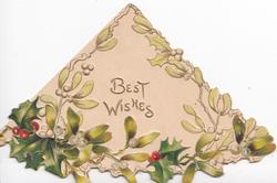 BEST WISHES central in triangular shaped card, holly & mistletoe marginal design