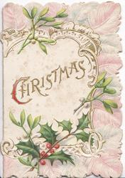 CHRISTMAS(C illuminated) in gilt above holly & below mistletoe, pale pink marginal design