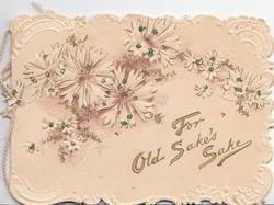 FOR OLD SAKES SAKE below white stylised flowers, cream background, white marginal design