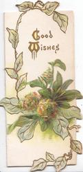 GOOD WISHES(G & W illuminated) in gilt above mignonette leafy design