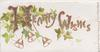 HEARTY WISHES(H &W illuminated)in gilt  ivy leaves around,  3 bells below