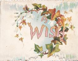 A WISH in pink centrally, surrounded by circlet of ivy leaves with white flowers