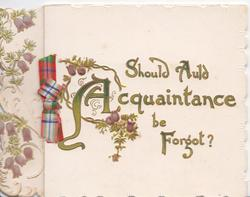 SHOULD AULD ACQUAINTANCE BE FORGOT(illuminated) purple heather, silk bow