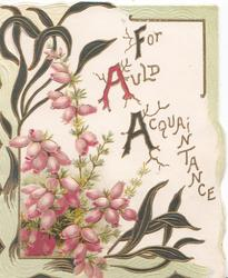 FOR AULD ACQUAINTANCE (F,A & A illuminated), pink heather, perforated stylised leafy design left