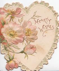 HEARTY WISHES in gilt, pink wild roses left on heart shaped card with marginal design
