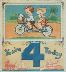 YOU'RE 4 TO-DAY below  inset of boy & girl on two person bicycle, puppy in basket